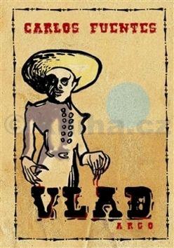 Carlos Fuentes: Vlad cena od 158 Kč