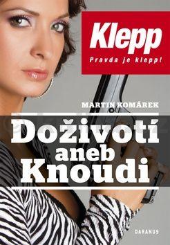 Martin Komárek: Doživotí aneb Knoudi cena od 186 Kč