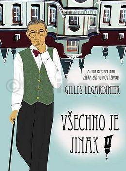 Gilles Legardinier: Všechno je jinak! cena od 109 Kč