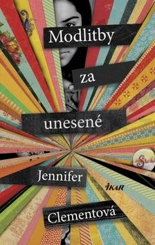 Jennifer Clement: Modlitby za unesené cena od 227 Kč