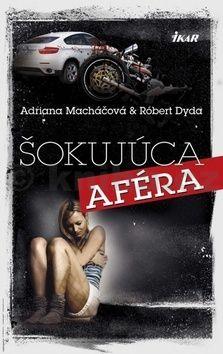 Adriana Macháčová: Šokujúca aféra cena od 209 Kč