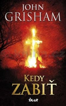 John Grisham: Kedy zabiť cena od 298 Kč