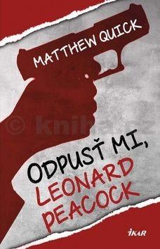 Matthew Quick: Odpusť mi, Leonard Peacock cena od 251 Kč
