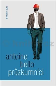 Antoine Bello: Průzkumníci cena od 108 Kč