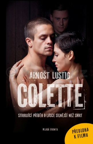 Arnošt Lustig: Colette - Strhující příběh o lásce silnější než smrt cena od 183 Kč