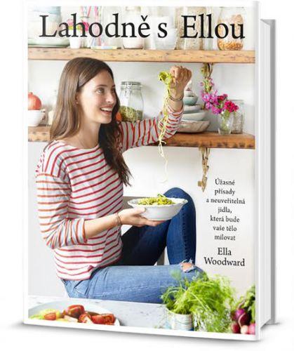 Ella Woodward: Lahodně s Ellou cena od 212 Kč