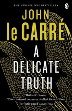 Carre, John le: A Delicate Truth cena od 143 Kč