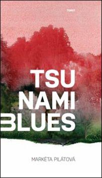 Markéta Pilátová: Tsunami blues cena od 159 Kč