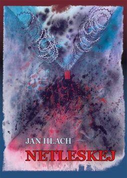 Jan Hlach: Netleskej cena od 181 Kč