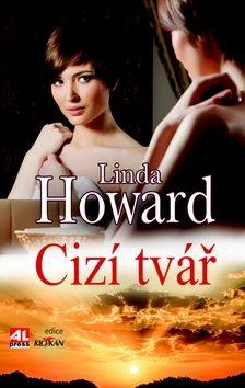 Linda Howard: Cizí tvář cena od 231 Kč