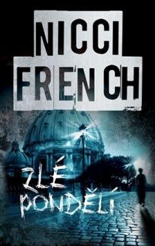 Nicci French: Zlé pondělí cena od 205 Kč