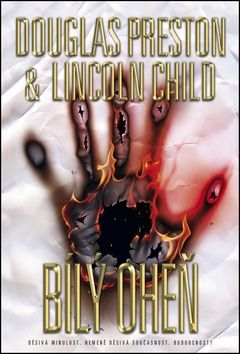 Lincoln Child, Douglas Preston: Bílý oheň cena od 229 Kč