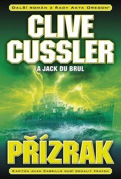 Clive Cussler, Jack Du Brul: Přízrak cena od 198 Kč