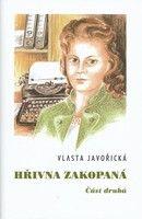 Vlasta Javořická: Hřivna zakopaná cena od 255 Kč