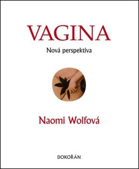 Wolfová Naomi: Vagina Nová perspektiva cena od 248 Kč