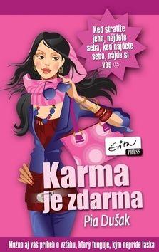 Pia Dušak: Karma je zdarma cena od 170 Kč
