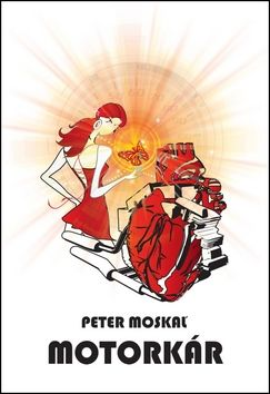 Moskaľ Peter: Motorkár (slovensky) cena od 183 Kč