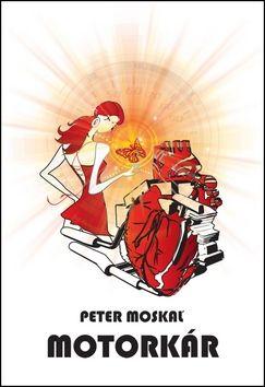 Peter Moskaľ: Motorkár cena od 171 Kč