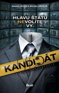 Michal Havran st.: Kandidát Hlavu štátu nevolíte vy. cena od 213 Kč