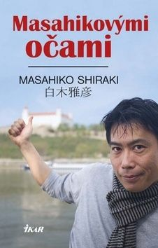 Masahiko Shiraki: Masahikovými očami cena od 213 Kč