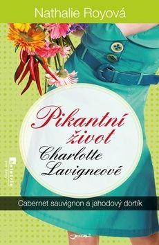 Royová Nathalie: Pikantní život Charlotte Lavigneové - Cabernet sauvignon a jahodový dortík cena od 193 Kč
