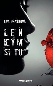 Eva Hrašková: Len kým si tu cena od 168 Kč