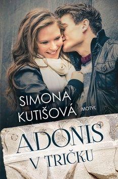 Simona Kutišová: Adonis v tričku cena od 172 Kč