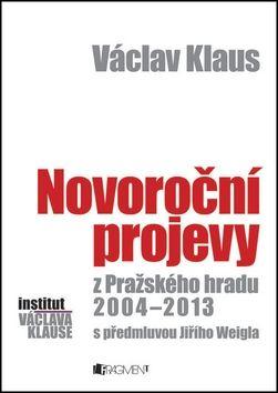 Václav Klaus, Jiří Weigl: Václav Klaus - Novoroční projevy z Pražského hradu 2004-2014 cena od 135 Kč