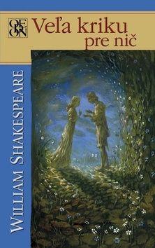 William Shakespeare: Veľa kriku pre nič cena od 148 Kč
