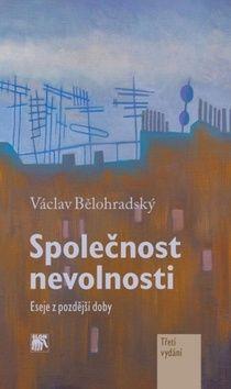 Václav Bělohradský: Společnost nevolnosti cena od 168 Kč