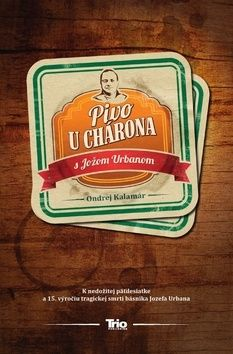 Ondrej Kalamár: Pivo u Chárona s Jožom Urbanom cena od 190 Kč