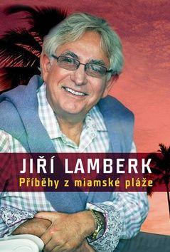 Jiří Lamberk: Příběhy z miamské pláže cena od 93 Kč