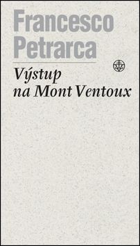 Francesco Petrarca: Výstup na Mont Ventoux cena od 106 Kč