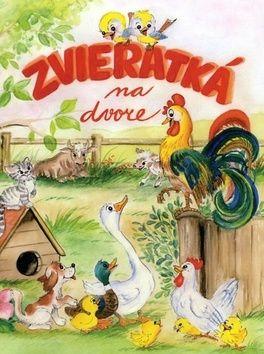 Emília Hubočanová: Zvieratká na dvore cena od 107 Kč