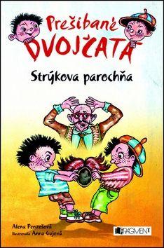 Alena Penzešová: Prešibané dvojčatá Strýkova parochňa cena od 126 Kč