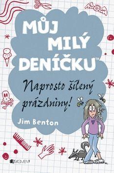 Jim Benton: Naprosto šílený prázdniny! cena od 88 Kč