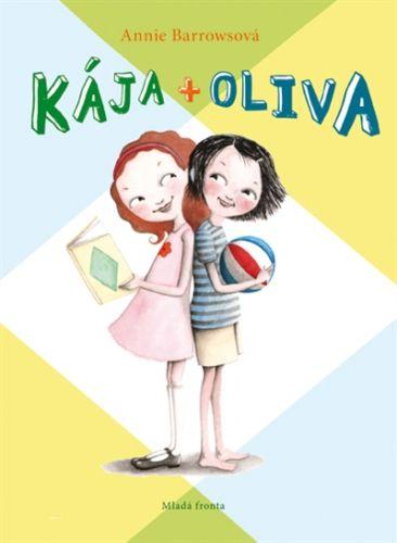 Sophie Blackallová, Annie Barrowsová: Kája + Oliva cena od 159 Kč