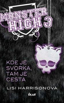 Lisi Harrisonová: Monster High 3 Kde je svorka, tam je cesta cena od 179 Kč