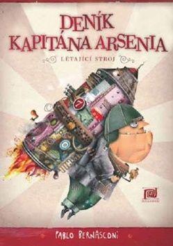 Bernasconi Pablo: Deník kapitána Arsenia - Létající stroj cena od 167 Kč