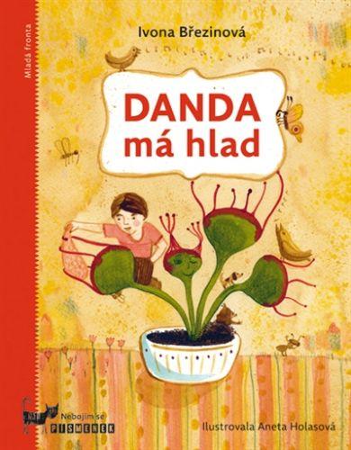 Ivona Březinová, Aneta Františka Holasová: Danda má hlad cena od 191 Kč