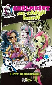 Gitty Daneshvari: Monster High - Ghúlmošky se chtějí bavit cena od 135 Kč