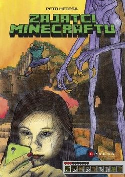 Petr Heteša: Zajatci Minecraftu cena od 93 Kč