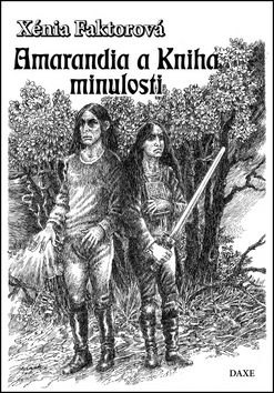 Xénia Faktorová: Amarandia a kniha minulosti cena od 151 Kč