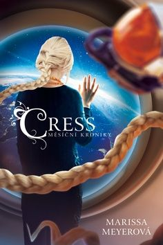 Marissa Meyer: Cress - Měsíční kroniky 3 cena od 272 Kč
