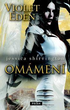 Shirvington Jessica: Violet Eden 2 - Omámení cena od 189 Kč