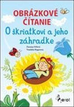 Zuzana Orlová: Obrázkové čítanie O škriatkovi a jeho zahrádke cena od 59 Kč