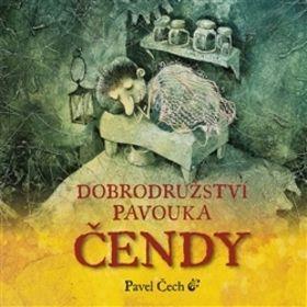 Pavel Čech: Dobrodružství pavouka Čendy cena od 124 Kč