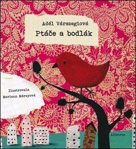 Adél Várszegi: Ptáče a bodlák cena od 131 Kč