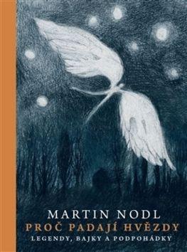 Martin Nodl: Proč padají hvězdy cena od 135 Kč
