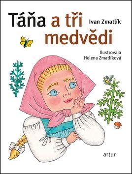 Helena Zmatlíková, Zmatlík Ivan: Táňa a tři medvědi cena od 149 Kč